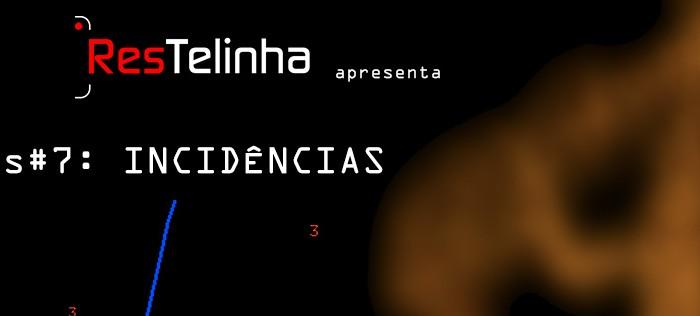 Restelinha#7-incidencias-fcebook